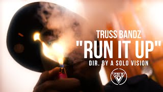 "Truss Bandz - ""Run It Up"" (Official Video) 