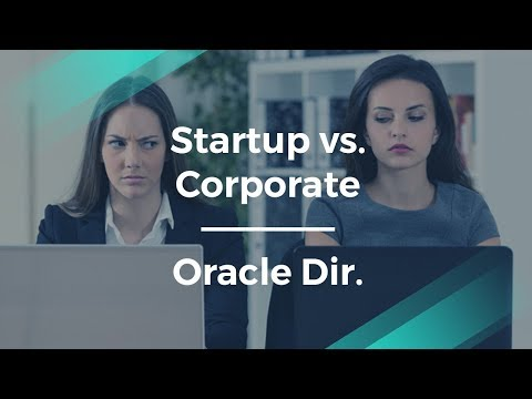 Startup vs. Corporate Products by Oracle Dir. of Product Management