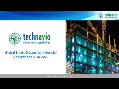 Global Smart Glasses for Industrial Applications 2016-2020