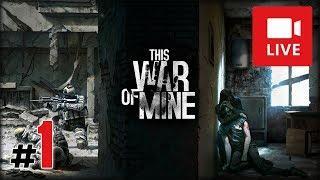 "[Archiwum] Live - THIS WAR OF MINE (1) - [1/2] - ""Podstawy survivalu"""