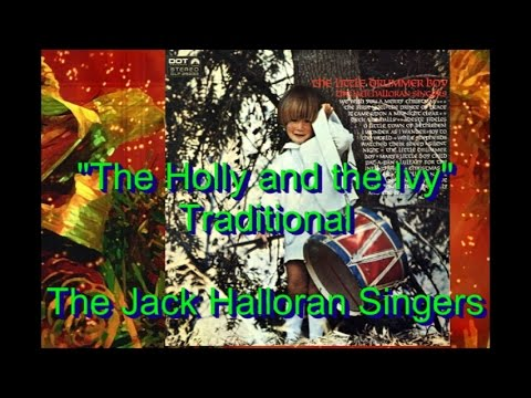 "The Jack Halloran Singers - ""The Holly and the Ivy"" - Traditonal, Arr. Jack Halloran"