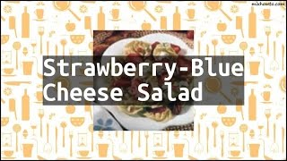 Recipe Strawberry-Blue Cheese Salad