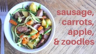 Sausage, Carrots, Apple, And Zoodles