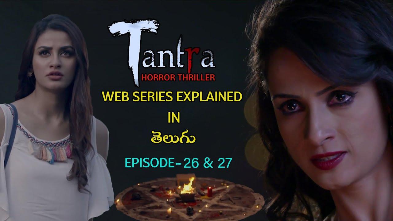 Download Tantra web series explained in telugu || Episode - 26 & 27 || Film draft