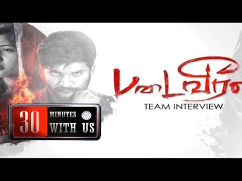 Interview With Kollywood Personalities | 30 Minutes With Us | Padaiveeran Crew | 01 May 2017