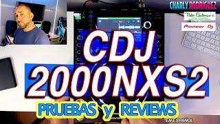 Pioneer Cdj-2000NXS2 (Pruebas Y Reviews) en Español