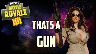 101 - THATS A GUN!   -   Fortnite Battle Royal   (Funny Moments)