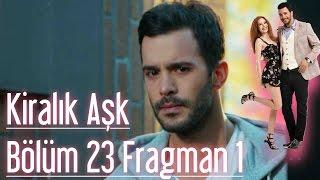 Kiralık Aşk 23. Bölüm Fragman