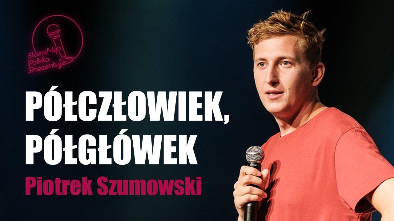 Download Piotrek Szumowski - Półczłowiek, półgłówek   Stand-up Polska 2020