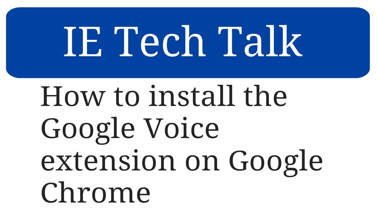How to install the Google Voice extension on Google Chrome