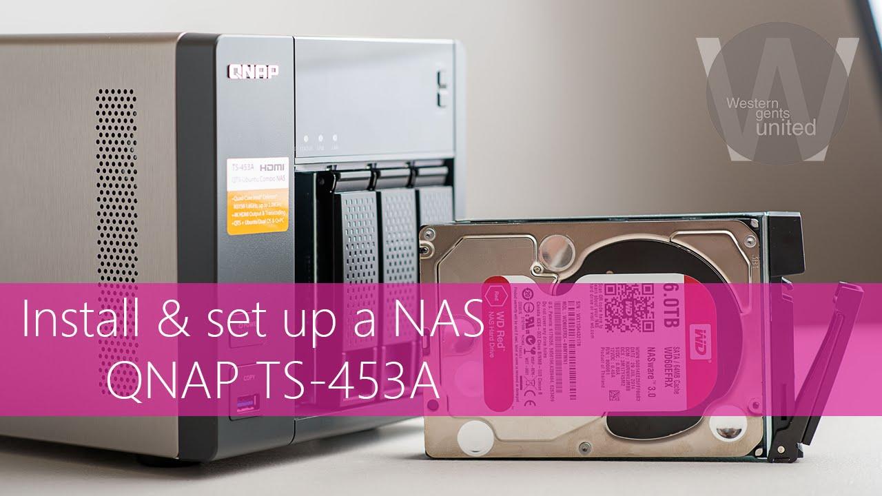 Install and set up a NAS: QNAP TS 453A