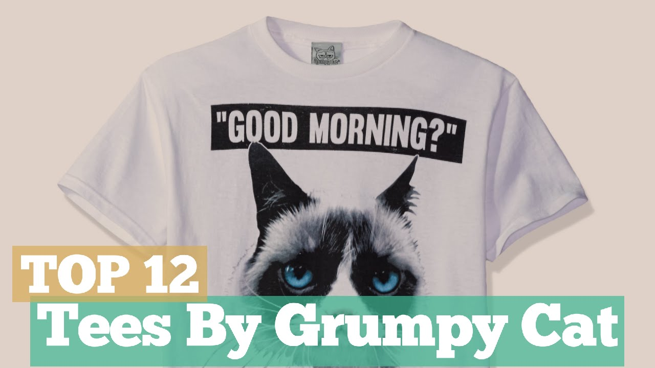 Top 12 Tees By Grumpy Cat Graphic T Shirts Best Sellers
