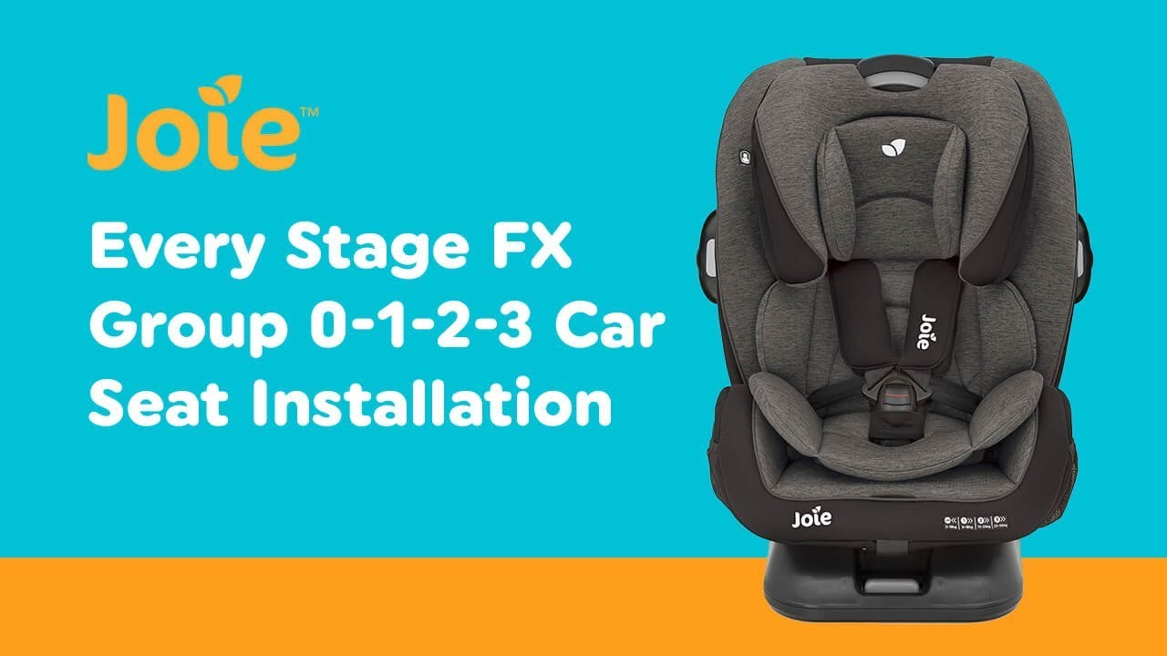 Installation Guide For Joie Every Stage FX Group 0 1 2 3 Car Seat