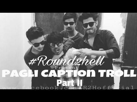 Pagli caption troll Part-2 | Round2hell | R2H
