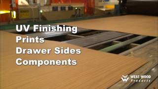 West Wood Products Over View.  Flat Line Finishing, Uv Finishing, Drawer Sides And Components.