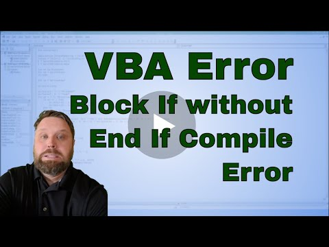 "What is a ""Block If without End If Compile Error"" in an Excel VBA (Macro)"