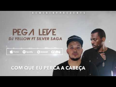 DJ Yellow ft. Silver Saga - Pega Leve (Lyrics)