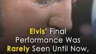 Elvis Presley  probably last performance