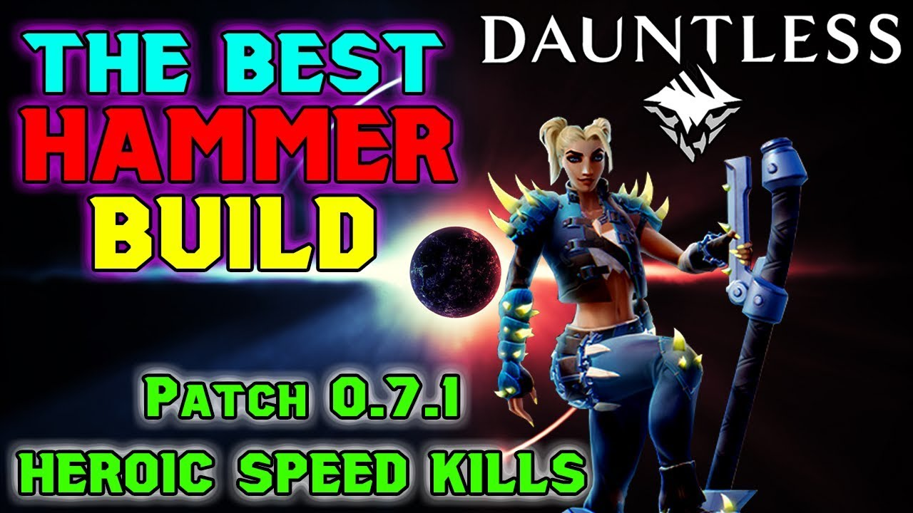 Dauntless Best Hammer Build Heroic Speed Kill Patch 0 7 1 Youtube