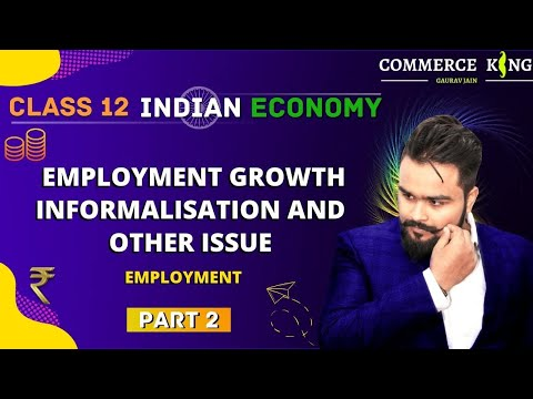 #32, Formal Sector | Informal Sector | Employment Growth And Other Issues | Class 12