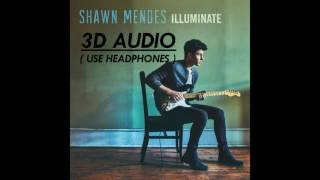 3D AUDIO Shawn Mendes There 39 s Nothing Holdin 39 Me Back USE HEADPHONES