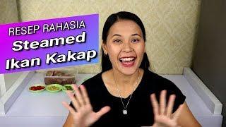RESEP RAHASIA - STEAMED IKAN KAKAP - 365 DAILY COOKING - Day 51