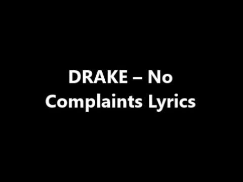 DRAKE – No Complaints Lyrics - YouTube