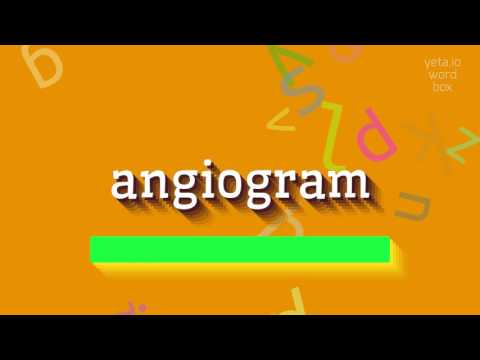"How to say ""angiogram""! (High Quality Voices)"
