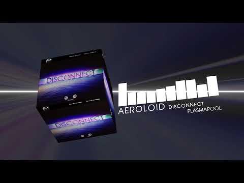 Aeroloid - Disconnect (Electro House | Plasmapool)