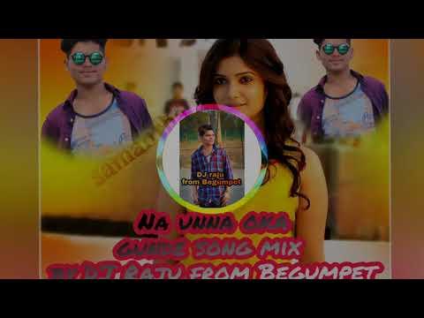 Na unna oka Gunde ninnu chusi kottukunde song mix by DJ Raju