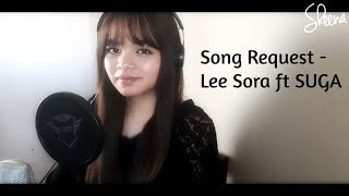 Song Request  신청곡  - Lee Sora  이소라  Feat Suga Of Bts -  Cover By Sheena Medel