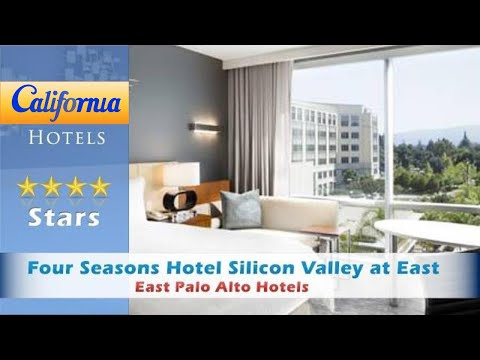 Four Seasons Hotel Silicon Valley at East Palo Alto, East Palo Alto Hotels - California