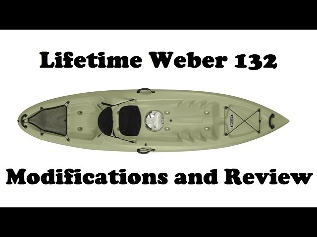 Lifetime Weber 132 Kayak Review and Modifications