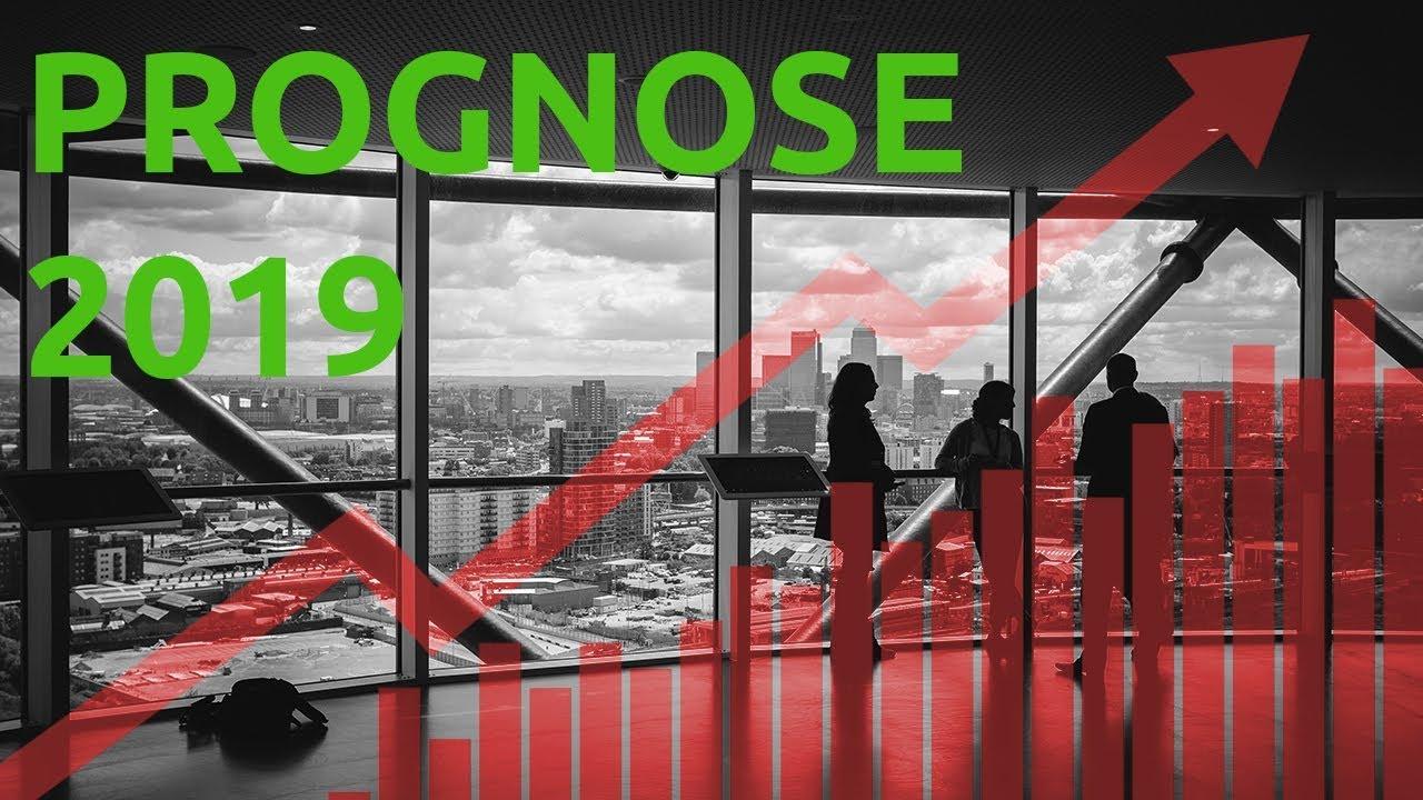 Prognose Wirtschaftsjahr 2019 - Wie sollten Sie in ihrem Unternehmen agieren