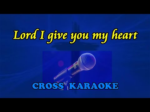 Lord I give You my heart (This is my desire)- karaoke backing by Allan Saunders