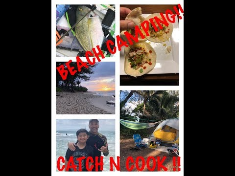 CAMPING AT MOKULEIA BEACH, CATCH N COOK