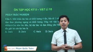 Ôn tập học kỳ II – Vật lý 10 – Thầy Phạm Quốc Toản
