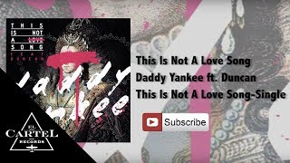 Watch Daddy Yankee This Is Not A Love Song video