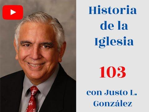 Historia de la Iglesia 103, con Justo L. González