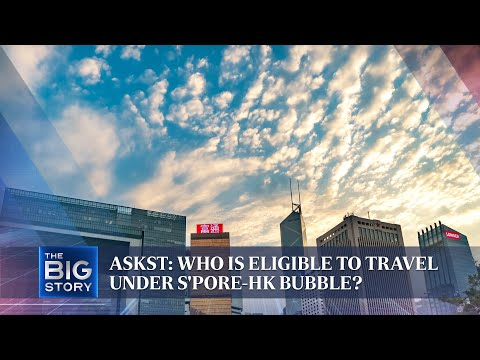 askST: Who is eligible to travel under S'pore-HK bubble? | THE BIG STORY