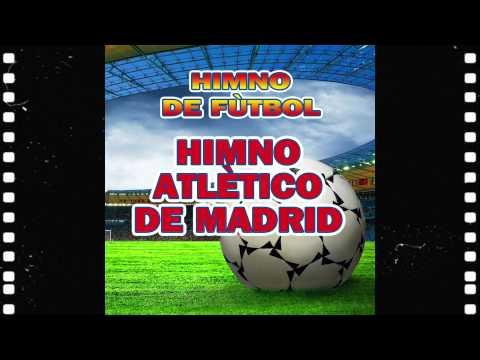 Himno Atlético De Madrid - Himnos De Fùtbol