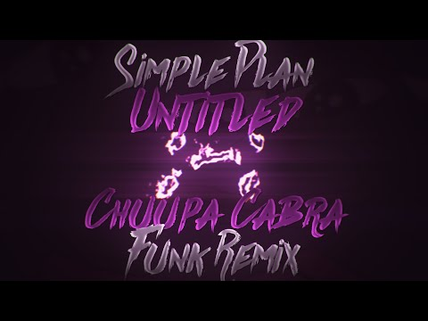 Simple plan - Untitled (Chuupa Cabra Funk Remix)