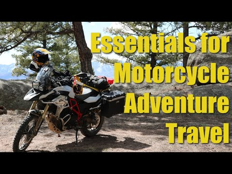 Essentials for Motorcycle Adventure Travel