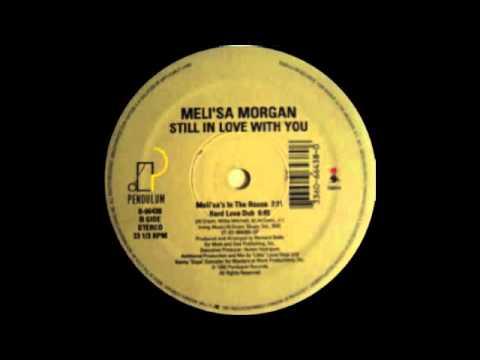 Meli'sa Morgan - Still In Love With You (Hard Love Dub) 1992