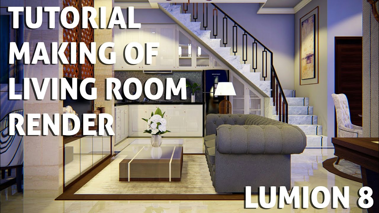 Tutorial Lumion 8 Making Of Living Room Render With