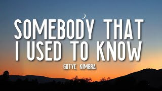Somebody That I Used To Know  Gotye (Lyrics) ft. Kimbra