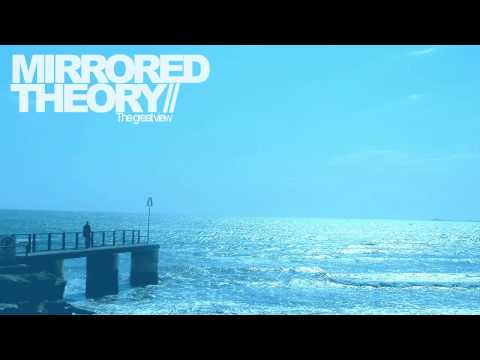 MIRRORED THEORY// - The Great View