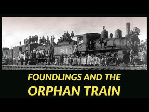 Foundlings and the Orphan Train
