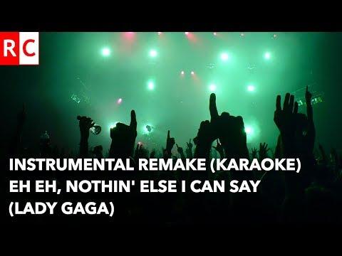 Lady Gaga - Eh Eh, Nothing Else I Can Say - Instrumental remake/Karaoke