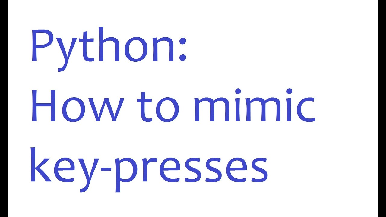 Python Programming - How to get Python to Type